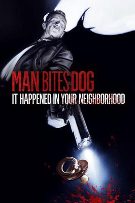 Man Bites Dog (It Happened in Your Neighborhood)